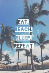 eat beach sleep repeat
